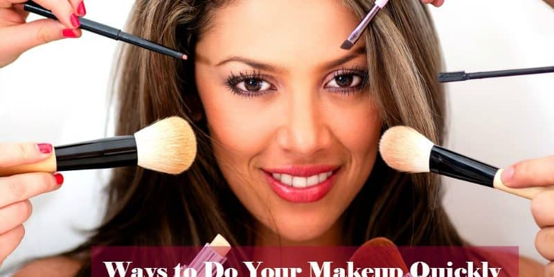 Ways to Do Your Makeup Quickly