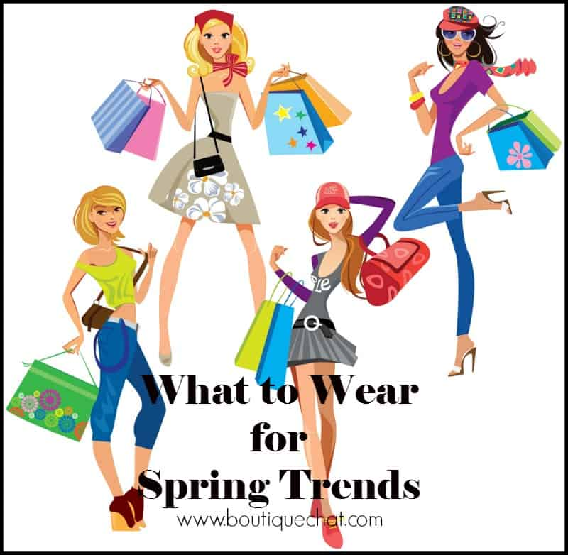 What to Wear for Spring Trends from Boutique Chat