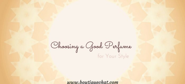 Choosing a Good Perfume for Your Style