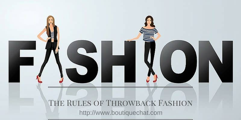 The Rules of Throwback Fashion