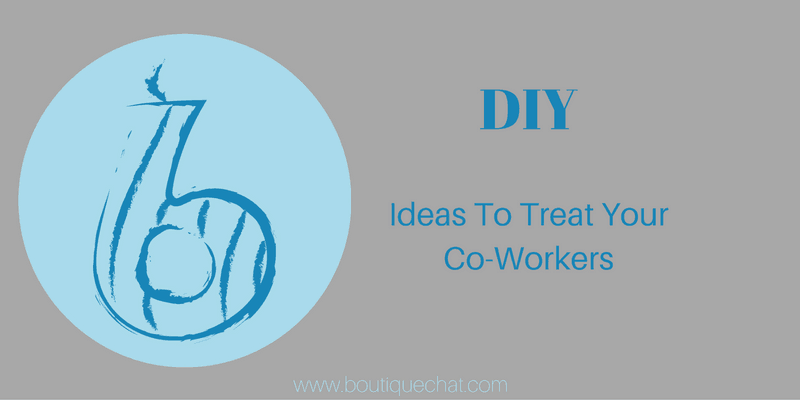 6 DIY Ideas to Treat Your Co-Workers