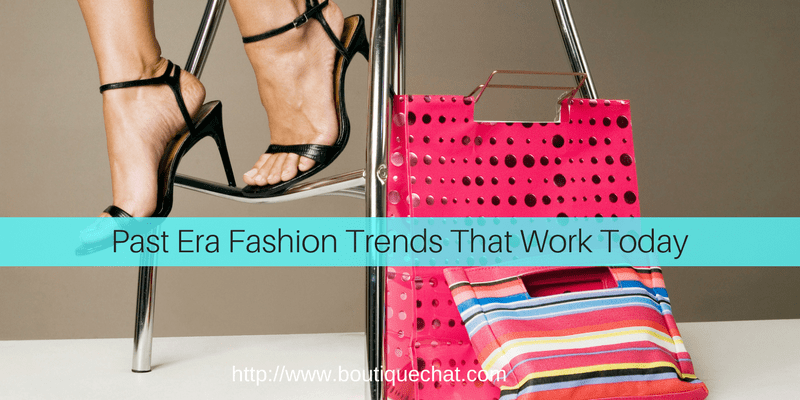 Past Era Fashion Trends That Work Today