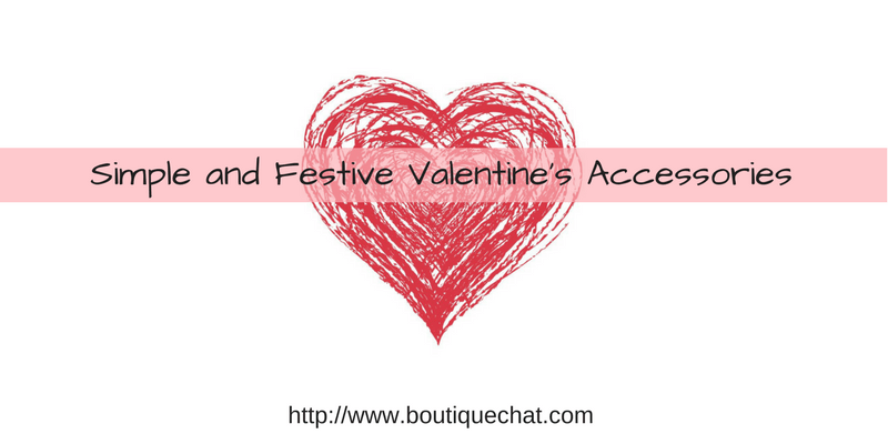 Simple and Festive Valentine Accessories