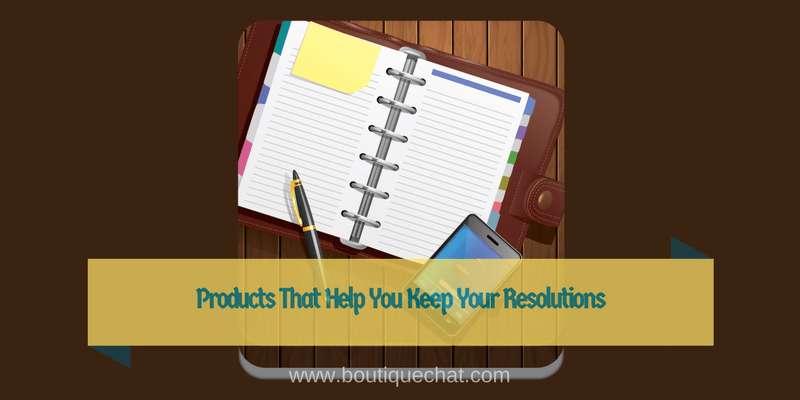 Products That Help You Keep Your Resolutions