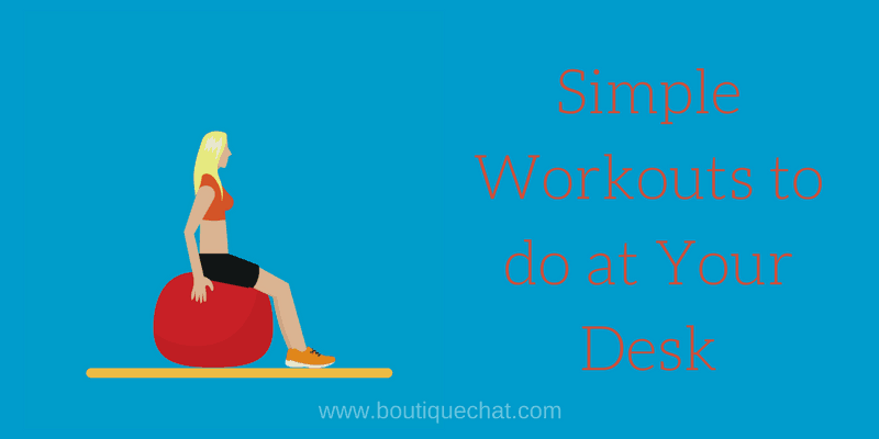 simple workouts to do at your desk